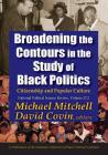 Broadening the Contours in the Study of Black Politics: Citizenship and Popular Culture (National Political Science Review) Cover Image