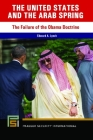 The Arab Spring: The Failure of the Obama Doctrine (Praeger Security International) Cover Image