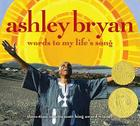 Ashley Bryan: Words to My Life's Song Cover Image