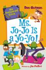 My Weirder-est School #7: Ms. Jo-Jo Is a Yo-Yo! Cover Image