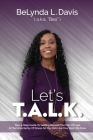 Let's T.A.L.K.: Your 4-Step Guide To Getting Beyond The Pain Of Loss And The Uncertainty Of Illness So You Can Live Your Best Life Now Cover Image