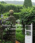 Private Gardens of Connecticut Cover Image
