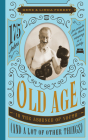 Old Age Is the Absence of Youth (and a Lot of Other Things): 175 Jokes for People Who Think Napping Is a Hobby (Perret's Joke Book Series) Cover Image