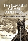 The Summit of Her Ambition: the spirited life of Marie Byles Cover Image