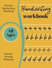 Handwriting Workbook: A4 Practice Handwriting Workbook For All Ages. Adult Teenager And Children. 120 Pages OF Handwriting Paper For Practic Cover Image