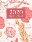 2020 Simple Planner: Planner Weekly and Monthly - Calendar Views + Academic Organizer - Planner 2020 for Work and Study - Cute Floral Cover Cover Image