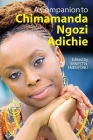 A Companion to Chimamanda Ngozi Adichie Cover Image