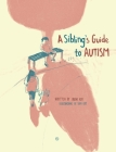 A Sibling's Guide To Autism Cover Image
