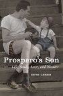 Prospero's Son: Life, Books, Love, and Theater Cover Image