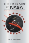 The Dark Side of NASA: Missed Opportunities for Leadership and Imagination in a Bureaucracy Cover Image