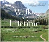 Walks of a Lifetime: Extraordinary Hikes from Around the World Cover Image