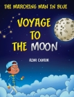 The Marching Man in Blue: Voyage to the Moon Cover Image