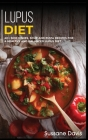 Lupus Diet: 40+ Side Dishes, Soup and Pizza recipes for a healthy and balanced Lupus diet Cover Image