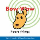 Bow-Wow hears things Cover Image
