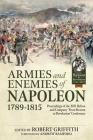 Armies and Enemies of Napoleon, 1789-1815: Proceedings of the 2021 Helion and Company 'From Reason to Revolution' Conference Cover Image