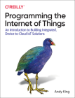Programming the Internet of Things: An Introduction to Building Integrated, Device-To-Cloud Iot Solutions Cover Image