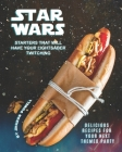 Star Wars Starters that will Have Your Lightsaber Twitching: Delicious Recipes for Your Next Themed Party Cover Image