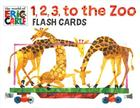 The World of Eric Carle(TM) 1, 2, 3, to the Zoo Flash Cards Cover Image