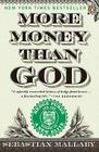 More Money Than God: Hedge Funds and the Making of a New Elite Cover Image