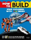 How to Build Space Explorers with LEGO Bricks Cover Image