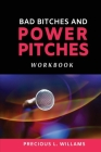 Bad Bitches and Power Pitches Workbook Cover Image