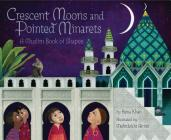 Crescent Moons and Pointed Minarets: A Muslim Book of Shapes (Islamic Book of Shapes for Kids, Toddler Book about Religion, Concept book for Toddlers) Cover Image