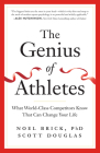 The Genius of Athletes: What World-Class Competitors Know That Can Change Your Life Cover Image