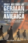 Brief History of German Immigration into America - from Where, to Where, Why They Came and What They Contributed. Cover Image