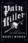 Pain Killer: A Memoir of Big League Addiction Cover Image