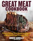 The Great Meat Cookbook: Everything You Need to Know to Buy and Cook Today's Meat Cover Image