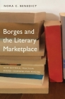 Borges and the Literary Marketplace: How Editorial Practices Shaped Cosmopolitan Reading Cover Image