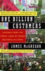 One Billion Customers: Lessons from the Front Lines of Doing Business in China Cover Image