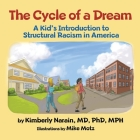 The Cycle of a Dream: A Kid's Introduction to Structural Racism in America Cover Image