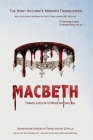 Macbeth Translated into Modern English: The most accurate line-by-line translation available, alongside original English, stage directions and histori Cover Image
