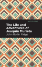 The Life and Adventures of Joaquín Murieta Cover Image