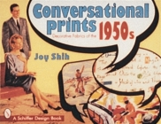 Conversational Prints: Decorative Fabrics of the 1950s (Schiffer Book for Collectors) Cover Image