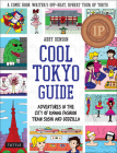 Cool Tokyo Guide: Adventures in the City of Kawaii Fashion, Train Sushi and Godzilla Cover Image