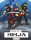 Diary of a Ninja: A Kick-Behind Ninja Team with Awesome Ninja Skills (Kids' Adventure Stories) Cover Image