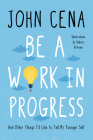Be a Work in Progress: And Other Things I'd Like to Tell My Younger Self Cover Image