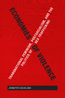 Economies of Violence: Transnational Feminism, Postsocialism, and the Politics of Sex Trafficking Cover Image