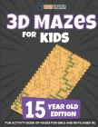 3D Mazes For Adults - Puzzle Activity Book of Hard Mazes for Adults Cover Image