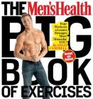 The Men's Health Big Book of Exercises: Four Weeks to a Leaner, Stronger, More Muscular You! Cover Image