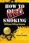 How to Stop Smoking Without Killing Anyone Cover Image