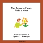 The Concrete Flower Finds a Home: Book Ten Cover Image