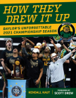 How They Drew It Up: Baylor's Unforgettable 2021 Championship Season Cover Image