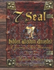 7th Seal Hidden Wisdom Unveiled Volume 2 (Revised and Expanded): A journey of self discovery Cover Image