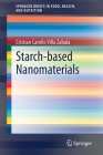 Starch-Based Nanomaterials (Springerbriefs in Food) Cover Image