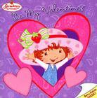 Strawberry Shortcake: Be My Valentine! Cover Image