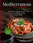 Mediterranean Diet Cookbook for Beginners: 800 Quick and Simple Recipes to Change your Lifestyle and Take Control of your Health. 28- Days Meal Plan t Cover Image