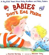 Babies Don't Eat Pizza: A Big Kids' Book About Baby Brothers and Baby Sisters Cover Image
